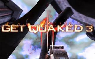 Get Quaked 3